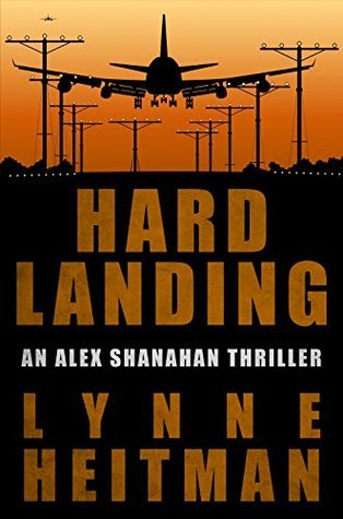 Hard Landing  (Alex Shanahan #1)  by  Lynne Heitman
