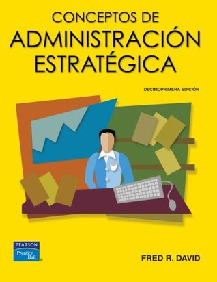 Conceptos de Administración Estratégica Fred R. David