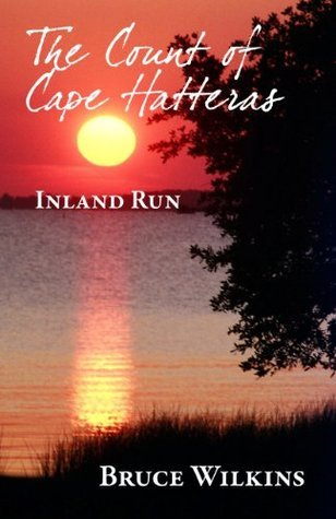 The Count of Cape Hatteras: Inland Run  by  Bruce Wilkins