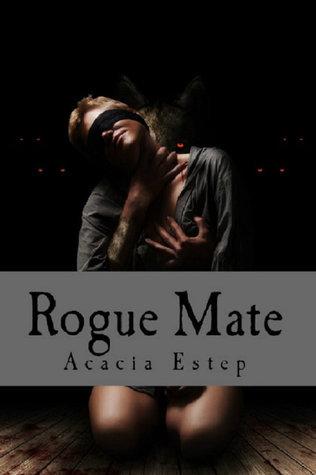 Rogue Mate, The Moltiare Collection: Book 1  by  Acacia Estep