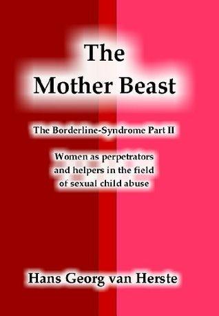 The Mother Beast  by  Hans Georg van Herste