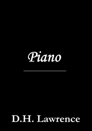 Piano  by  D.H. Lawrence