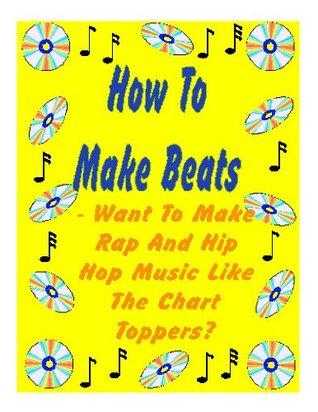 How To Make Beats - Want To Make Rap And Hip Hop Music Like The Chart Toppers? Jay Wirsching