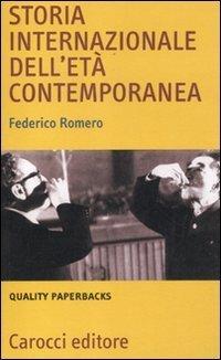 Storia internazionale delletà contemporanea  by  Federico Romero