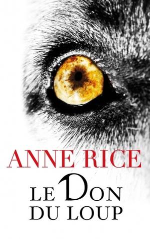 LE DON DU LOUP  by  Anne Rice