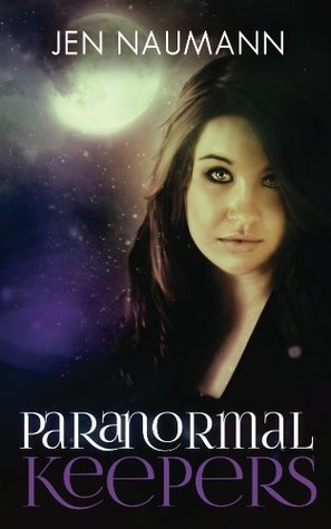 Paranormal Keepers Jen Naumann