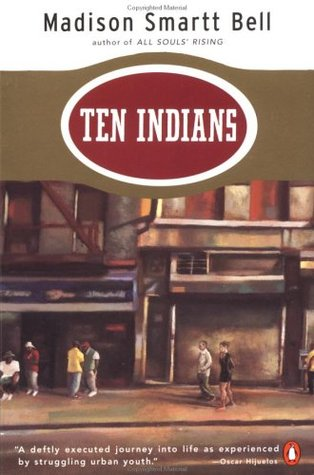 Ten Indians  by  Madison Smartt Bell
