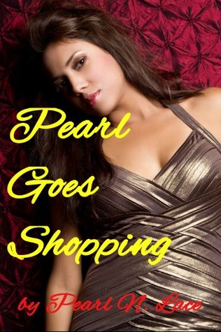 Pearl Goes Shopping Pearl N. Lace
