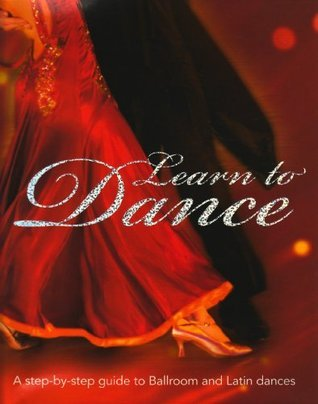 Learn To Dance: A Step By Step Guide To Ballroom And Latin Dances Colette Redgrave