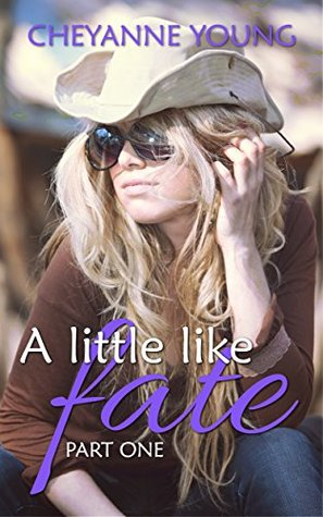 A Little Like Fate (Robin and Tyler Book 1)  by  Cheyanne Young