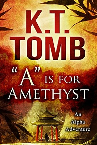A is for Amethyst (An Alpha Adventure Book 1)  by  K.T. Tomb