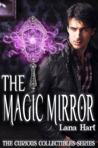 The Magic Mirror Lana Hart