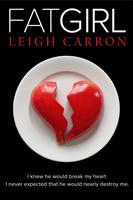 FAT GIRL Leigh Carron