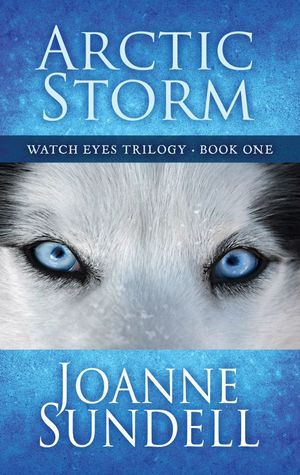 Arctic Storm (Watch Eyes Trilogy #1)  by  Joanne Sundell