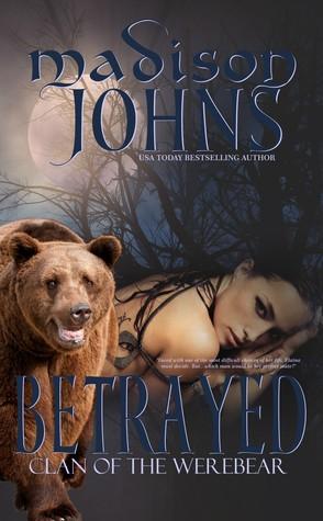 Betrayed, Clan of the Werebear Madison Johns