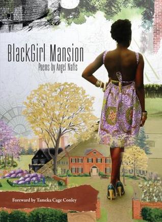 BlackGirl Mansion  by  Angel Nafis