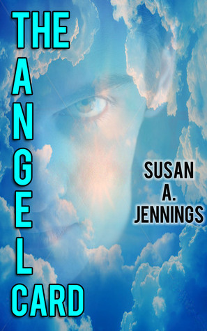 The Angel Card  by  Susan A. Jennings