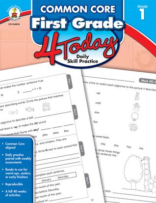 Common Core First Grade 4 Today: Daily Skill Practice  by  Carson-Dellosa Publishing