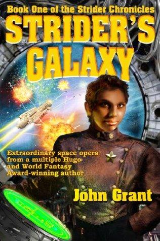Striders Galaxy (Strider Chronicles Book 1) John Grant