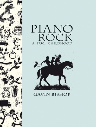Piano Rock: A 1950s Childhood Gavin Bishop