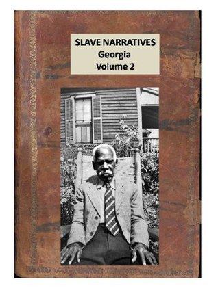 SLAVE NARRATIVES GEORGIA VOLUME 2 Multiple