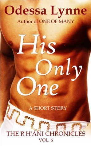 His Only One (The RHani Chronicles Book 6) Odessa Lynne