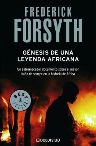 Génesis de una leyenda africana  by  Frederick Forsyth