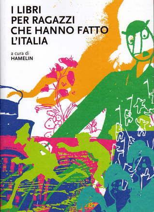 I libri per ragazzi che hanno fatto l'Italia Hamelin Associazione Culturale