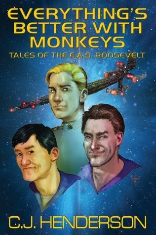 Everythings Better With Monkeys  by  C.J. Henderson