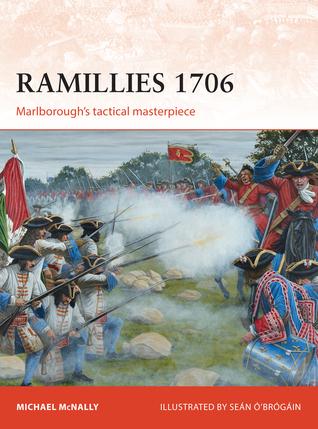 Ramillies 1706: Marlboroughs tactical masterpiece Michael McNally