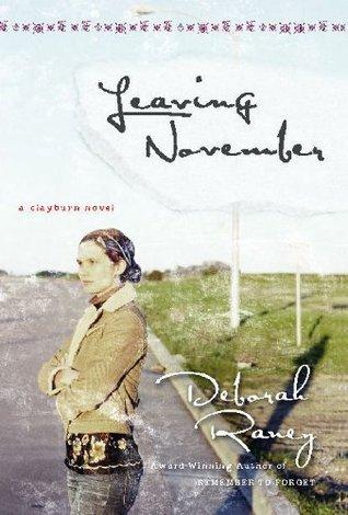 Leaving November (A Clayburn Novel)  by  Deborah Raney