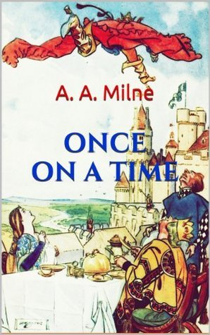 Once On A Time  by  A.A. Milne