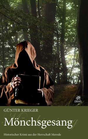 Mönchsgesang (Merode-Trilogie #2)  by  Günter Krieger