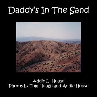 Daddys In The Sand  by  Addie L. House