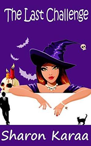 The Last Challenge (Northern Witches #1) Sharon Karaa