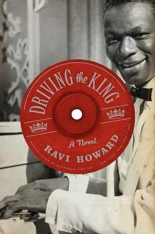 Driving the King: A Novel Ravi Howard