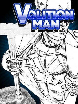 VolitionMan: Willful Protector of Pollyville and Surrounding Towns (Genre Series Book 2)  by  Headley Hauser