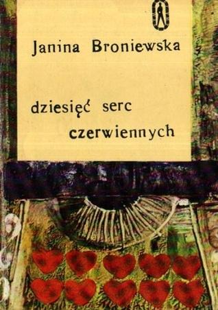 Dziesięć serc czerwiennych Janina Broniewska