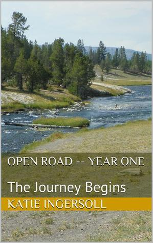 Open Road -- Year One:  The Journey Begins (Open Road Blogs, #1)  by  Kate Ingersoll