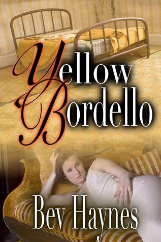 The Yellow Bordello  by  Bev Haynes