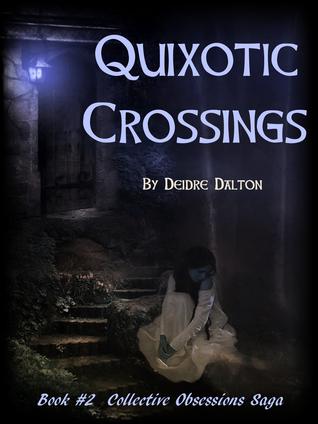 Quixotic Crossings  by  Deidre Dalton