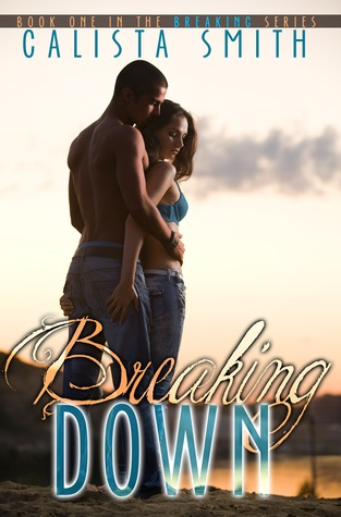 Breaking Down  by  Calista Smith
