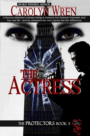 The Actress (The Protectors 3)  by  Carolyn Wren