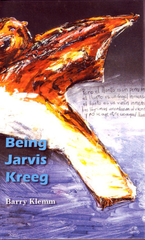 Being Jarvis Kreeg  by  Barry Klemm
