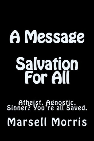 A Message: Salvation For All Marsell Morris