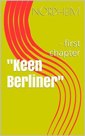 Keen Berliner: - first chapter (Warlpa Book 2) Nordheim