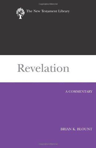 Revelation: A Commentary (NTL) Brian K. Blount