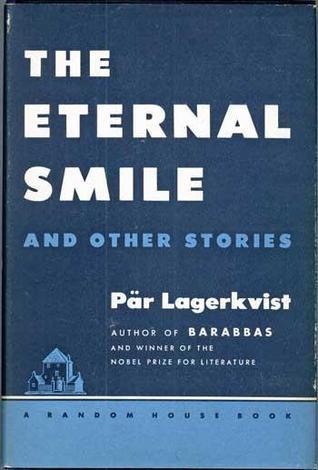 The Eternal Smile  by  Pär Lagerkvist