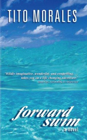 Forward Swim  by  Tito Morales