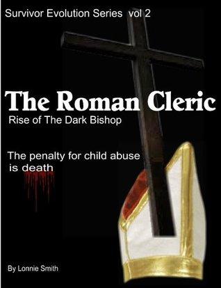 The Roman Cleric, Rise of the Dark Bishop (Survivor Evolution)  by  Kantai Smith